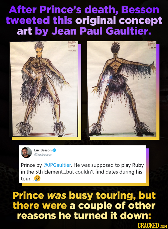After Prince's death, Besson tweeted this original concept art by Jean Paul Gaultier. Luc Besson @lucbesson Prince by @JPGaultier. He was supposed to