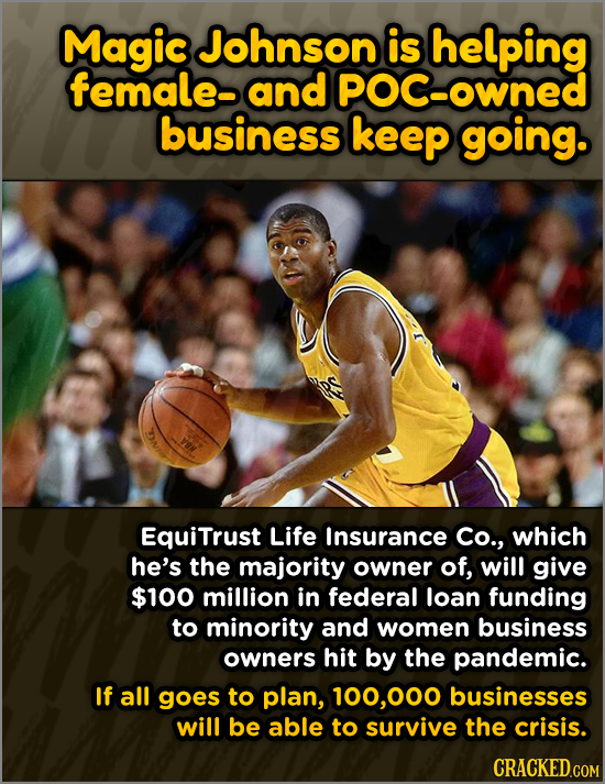 Magic Johnson is helping female- and OC-owned business keep going. Equitrust Life Insurance Co., which he's the majority owner of, will give $100 mill