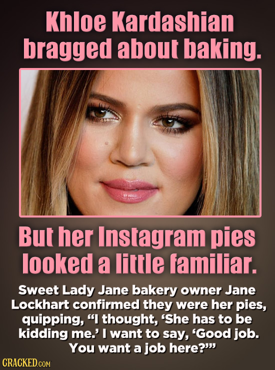 Khloe Kardashian bragged about baking. But her Instagram pies looked a little familiar. Sweet Lady Jane bakery owner Jane Lockhart confirmed they were