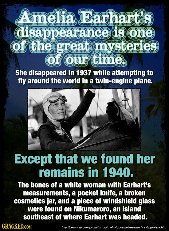 Amelia Earhart's disappearance is one of the great mysteries of our time. She disappeared in 1937 while attempting to fly around the world in a twin-e