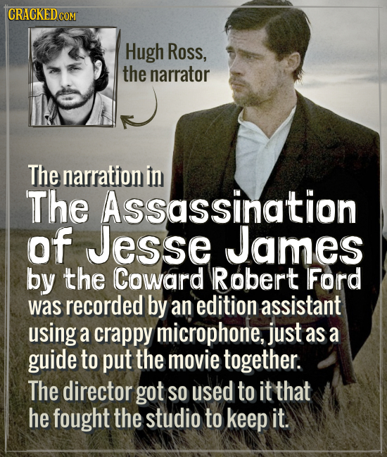 CRACKEDC COM Hugh Ross, the narrator The narration in The Assassination of Jesse James by the Coward Robert Ford was recorded by an edition assistant