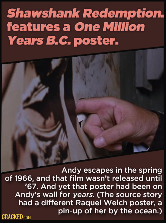 21 Details That Movies And TV Shows Got Exactly Wrong - Andy escapes in the spring  of 1966, and that Raquel Welch film wasn't released in the U.S. un
