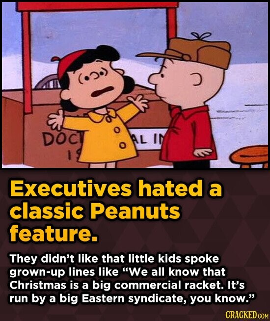 DOCV AL Executives hated a classic Peanuts feature. They didn't like that little kids spoke grown-up lines like We all know that Christmas is a big c