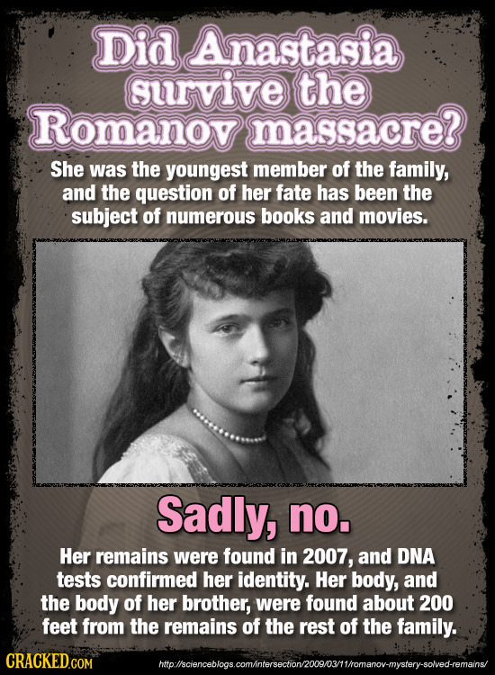 Did Anastasia urvive the Romanov massacre? She was the youngest member of the family, and the question of her fate has been the subject of numerous bo