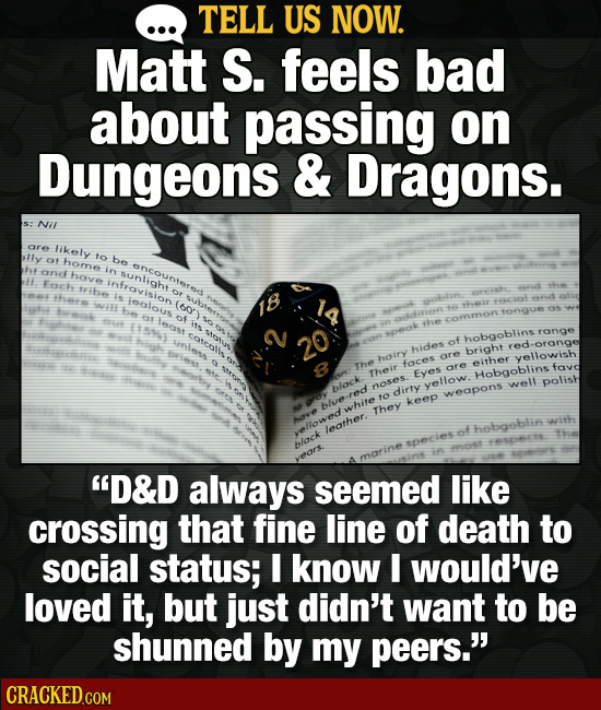 TELL US NOW. Matt S. feels bad about passing on Dungeons & Dragons. Nil are likely y to OF be home encounteror and in hove sunlight Easets ntravision
