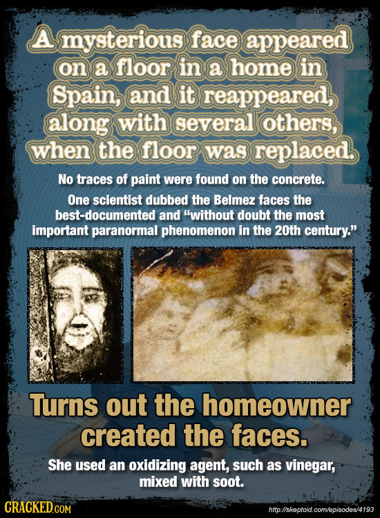 A mysterious face appeared on a floor in a home in Spain, and it reappeared, along with several others, when the floor was replaced, No traces of pain