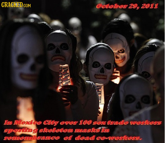 CRACKED.COM October 29, 2011 IS Mexio CLLY OVET 100 Seok trade woers SPOrtig Sselleton MSIS LD remLeDDbICE Of dead COWOLES