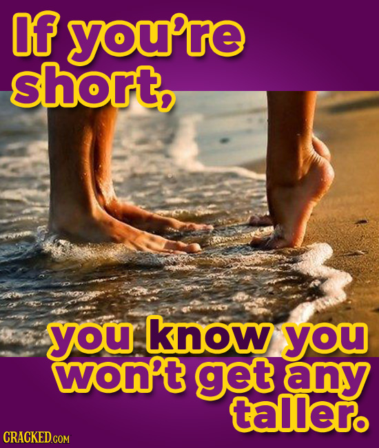 f you're short, you know you won't get any tallero