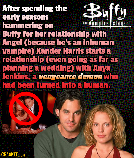 After spending the Buffy early seasons hammering the ampire on saer Buffy for her relationship with Angel (because he's an inhuman vampire) Xander Har