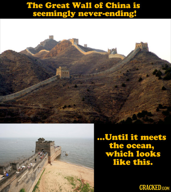The Great Wall of China is seemingly never-ending! ...Until it meets the ocean, which looks like this. CRACKED.COM