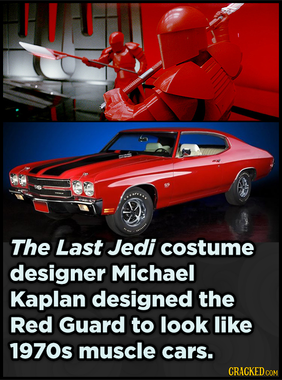 The Last Jedi costume designer Michael Kaplan designed the Red Guard to look like 1970s muscle cars. CRACKED COM