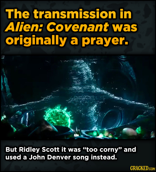 Movie Scenes That Were Supposed To Be Way Different - The transmission in Alien: Covenant was originally a prayer. But Ridley S