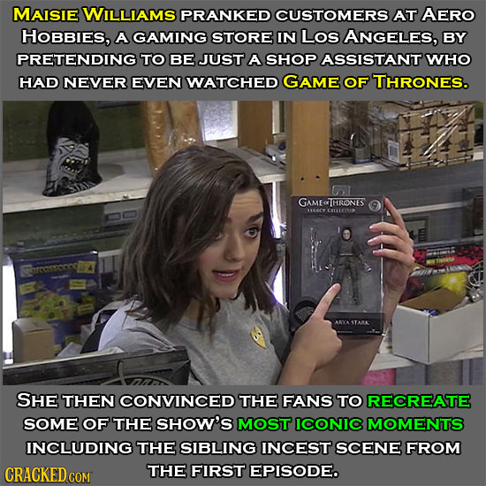 MAISIE WILLIAMS PRANKED CUSTOMERS AT AERO HOBBIES, A GAMING STORE IN Los ANGELES, BY PRETENDING TO BE JUST A SHOP ASSISTANT WHO HAD NEVER EVEN WATCHED