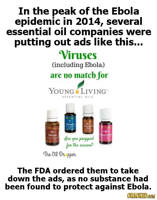 In the peak of the Ebola epidemic in 2014, several essential oil companies were putting out ads like this... Viruses (including Ebola) are nO match fo