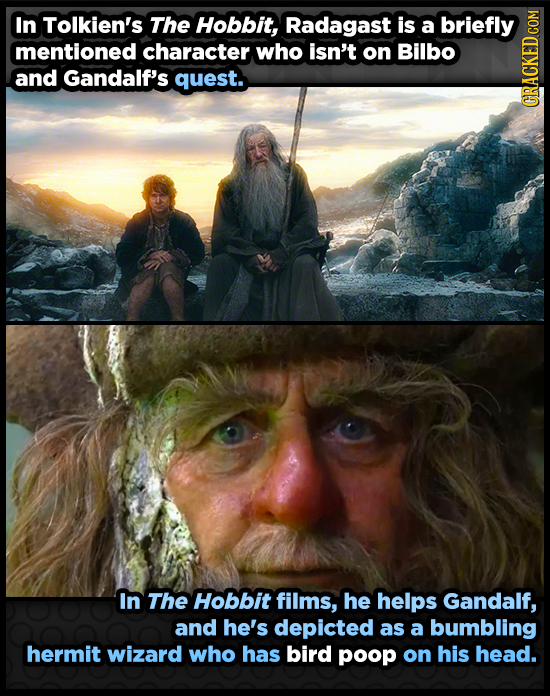 In Tolkien's The Hobbit, Radagast is a briefly mentioned character who isn't on Bilbo and Gandalf's quest. GRAUN In The Hobbit films, he helps Gandalf