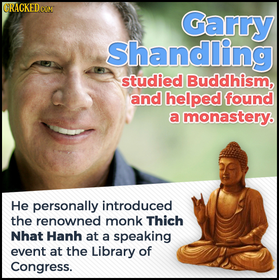 CRACKED CON Garry Shanding studied Buddhism, and helped found a monastery. He personally introduced the renowned monk Thich Nhat Hanh at a speaking ev