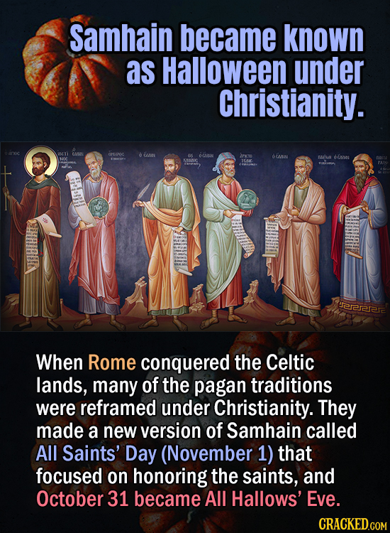 Samhain became known as Halloween under Christianity. c OMO NSONIC 80y O OCN ancso AN AAL n MOC TOML 212222 When Rome conquered the Celtic lands, many