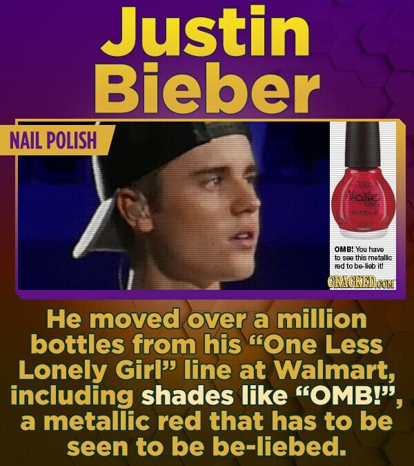 Justin Bieber NAIL POLISH Nicole, O TT OMB! You have to see this metallic red to be-lieb it! CRACKEDCON He moved over a million bottles from his One