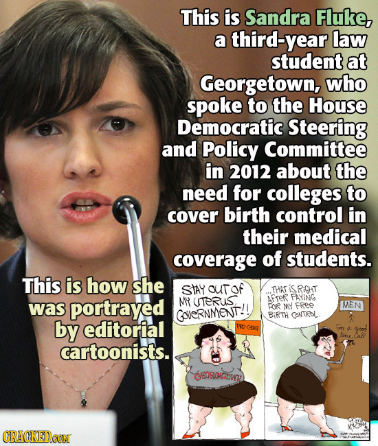 This is Sandra Fluke, a third-year law student at Georgetown, who spoke to the House Democratic Steering and Policy Committee in 2012 about the need f