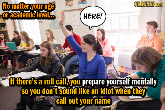 No matter your CRACKEDCON age or academic level... HERE! If there's a roll call, you prepare yourself mentally SO you don't sound like an idiot when t
