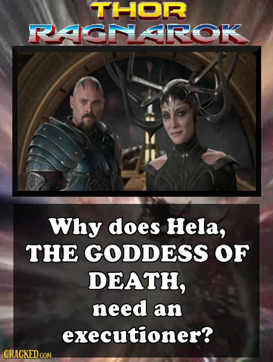 THOR PASMAROK Why does Hela, THE GODDESS OF DEATH, need an executioner? CRACKED COM