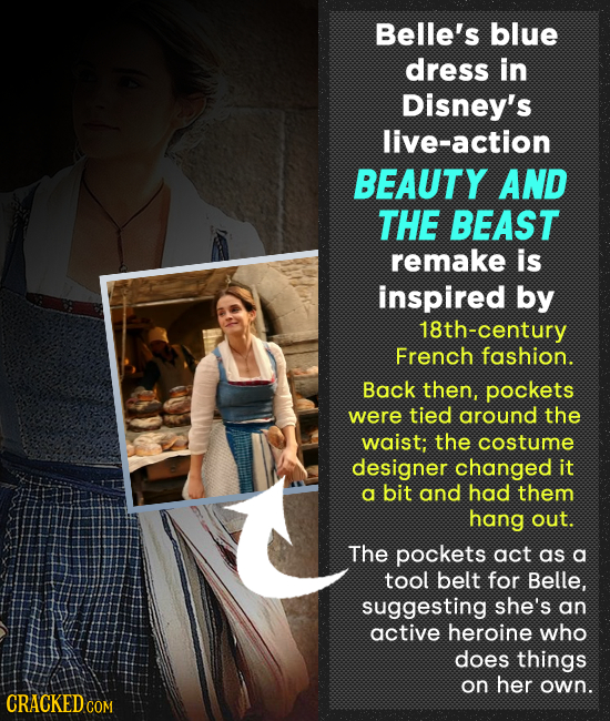 Belle's blue dress in Disney's live-action BEAUTY AND THE BEAST remake is inspired by 18th-century French fashion. Back then, pockets were tied around