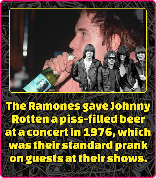 The Ramones gave Johnny Rotten a piss-filled beer at a concert in 1976, which was their standard prank on guests at their shows.