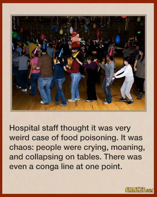 Hospital staff thought it was very weird case of food poisoning. It was chaos: people were crying, moaning, and collapsing on tables. There was even a