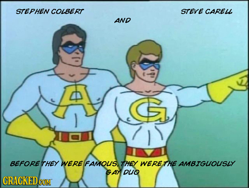 STEPHEN COLBERT STEVE CARELL AND BEFORETHEY WERE FAMOUS THEY WERE THE AMBIGUOUSLY GAN DUO CRACKED CO