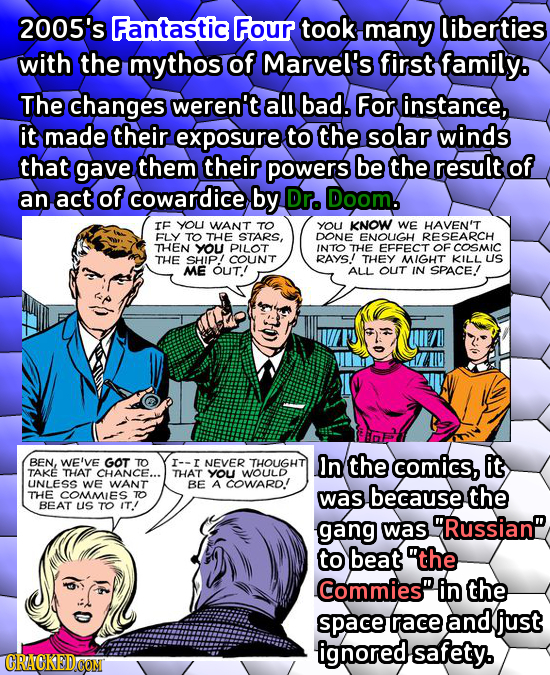 2005's Fantastic Four took many liberties with the mythos of Marvel's first family. The changes weren't all bad, FOR instance, it made their exposure