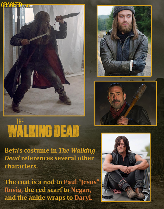 GRAGKEDOD CON THE WALKING DEAD Beta's costume in The Walking Dead references several other characters. The coat is a nod to Paul Jesus' Rovia, the re