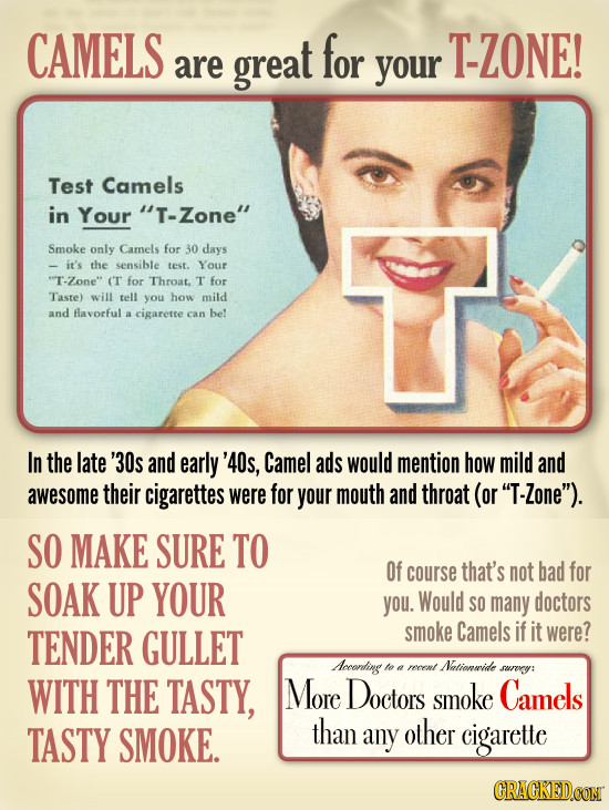 CAMELS for T-ZONE! are great your Test Camels in Your T-Zone Smoke only Camels for 30 days it's the sensible test. Your T-Zone (T for Throat. T for