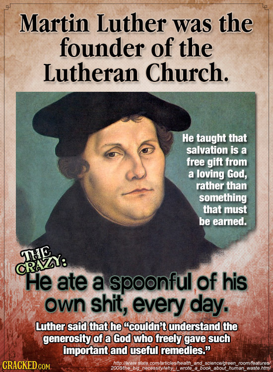 Martin Luther was the founder of the Lutheran Church. He taught that salvation is a free gift from a loving God, rather than something that must be ea