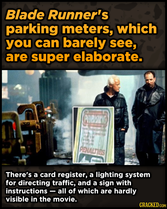 Blade Runner's parking meters, which you can barely see, are super elaborate. PeKINIG PENALTIES There's a card register, a lighting system for directi