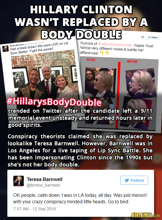 HILLARY CLINTON WASN'T REPLACED BY A BODY DOUBLE Follow LIVE on Lip Rumors of #HillarysBodyDouble arwell We were maybe True! blast today! Notice Had a