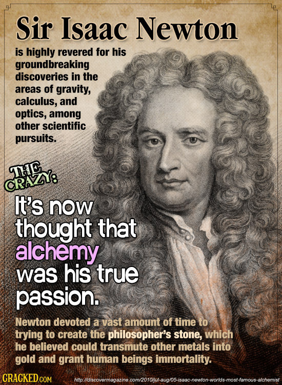 Sir Isaac Newton is highly revered for his groundbreaking discoveries in the areas of gravity, calculus, and optics, among other scientific pursuits.