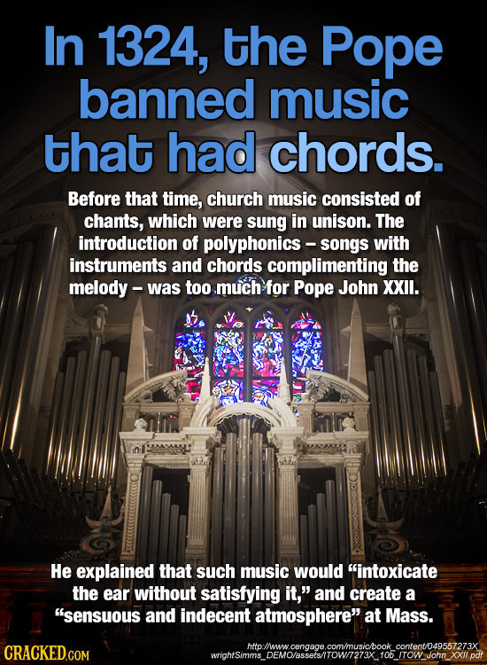 In 1324, the Pope banned music that had chords. Before that time, church music consisted of chants, which were sung in unison. The introduction of pol