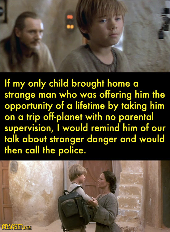 If only child my brought home a strange who offering him the man was opportunity of lifetime by him a taking on a trip off-planet with no parental sup