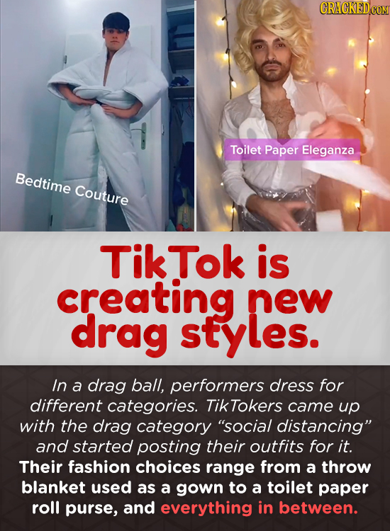 CRACKED COM Toilet Paper Eleganza Bedtime Couture Tik Tok is creating new drag sfyles. In a drag ball, performers dress for different categories. Tikt