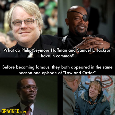 What do Philip Seymour Hoffman and Samuel L. Jackson have in common? Before becoming famous, they both appeared in the same of season one episode Law