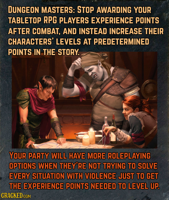 DUNGEON MASTERS: STOP AWARDING YOUR TABLETOP RPG PLAYERS EXPERIENCE POINTS AFTER COMBAT, AND INSTEAD INCREASE THEIR CHARACTERS' LEVELS AT PREDETERMINE