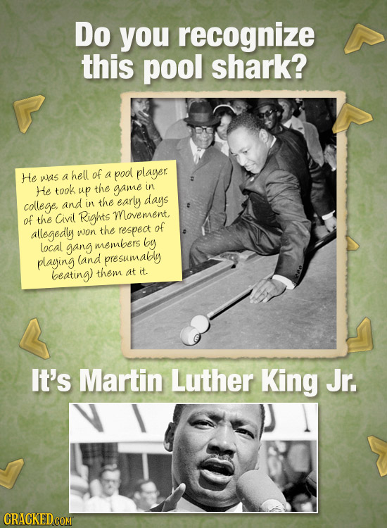 Do you recognize this pool shark? He hell of was a a pool player He took the game in up college, and days in the early of the Civil Rights movement, o