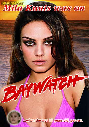CRACKEDe RONT Mila Kunis was on BAWAiRE c..when she was 11 years old, pervertb