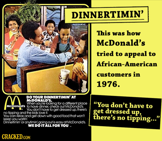 DINNERTIMIN' This was how McDonald's tried to appeal to African-American customers in 1976. DOYOUR DINNERTIMIN'' AT McDONALD'S. When you're looking fo