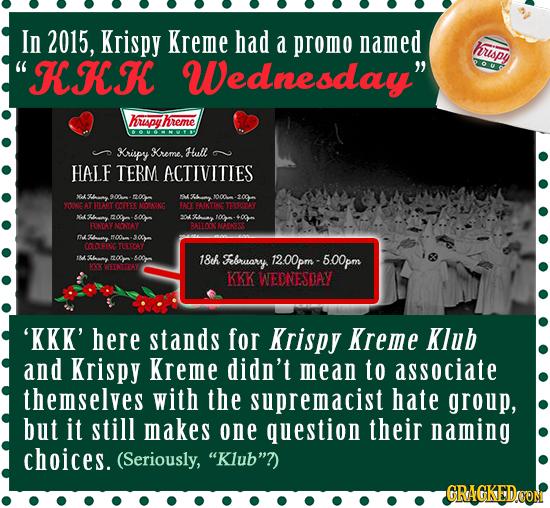 In 2015, Krispy Kreme had a promo naMED Frispy KKK Wednesday Krspy hreme Krirpy Kreme. Htull HALF TERM ACTIVITIES Xbany 900 1200 XLny 000 209 YORNGA