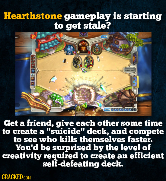 Hearthstone gameplay is starting to get stale? Gte 93 Gto Get a friend, give each other some time to create a suicide deck, and compete to see who k