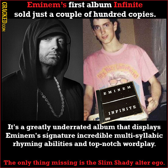 CRACKED.COM Eminem's first album Infinite so just a couple of hundred copies. Ney nis EMINEM INFINITE It's a greatly underrated album that displays Em