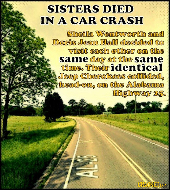 SISTERS DIED IN A CAR CRASH Sheila Wentworth and Doris Jean Hall decided to visit each other on the same day at the same timeo Their identical Jeep Ch