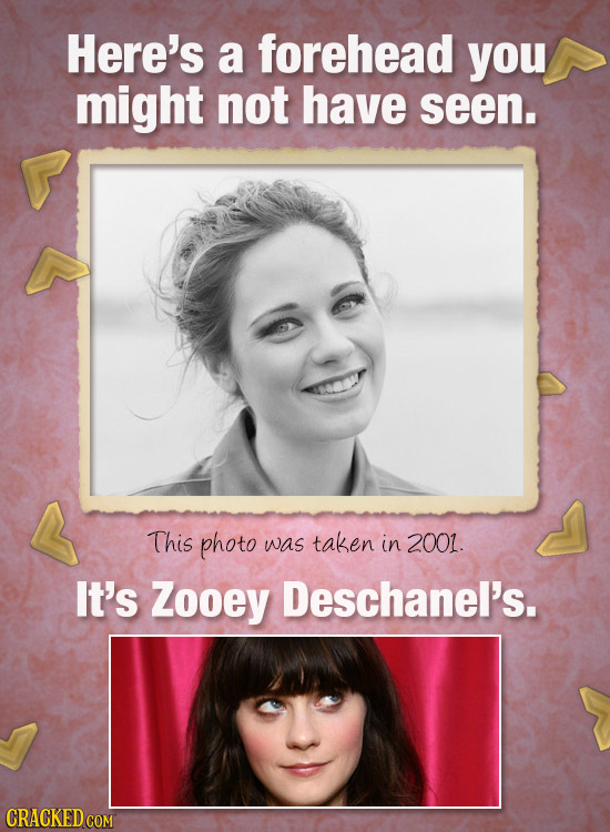 Here's a forehead you might not have seen. This photo was taken in 2001. It's Zooey Deschanel's.