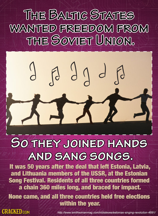 THE BALTIC STATES WANTED FREEDOM FROM THE SOvIET UNION. adg So THEY JOINED HANDS AND SANG SONGS. It was 50 years after the deal that left Estonia, Lat